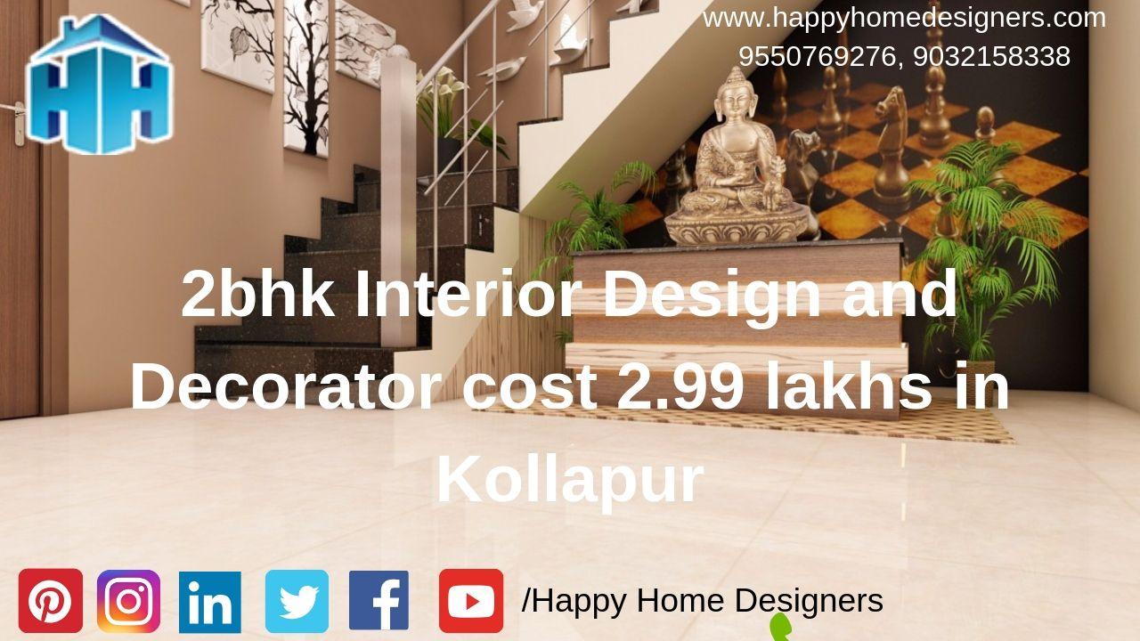 2bhk interior design and Decorator cost 2.99 lakhs in kollapur