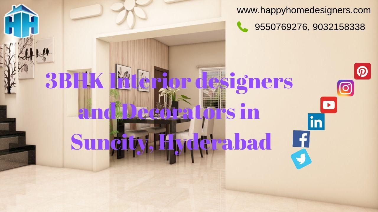 3 bhk Interior designers and Decorators in suncity Hyderabad