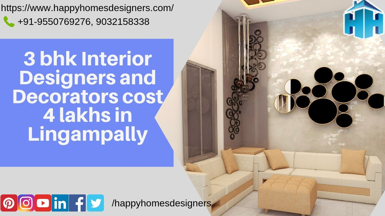 3 bhk Interior Designers and Decorators cost 4 lakhs in Lingampally