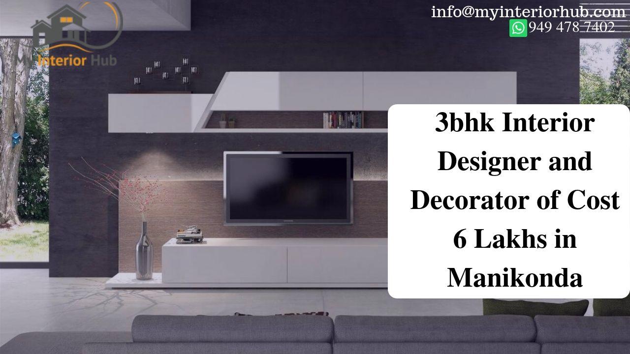 3BHK INTERIOR DESIGNER AND DECORATOR OF COST 6 LAKHS IN MANIKONDA