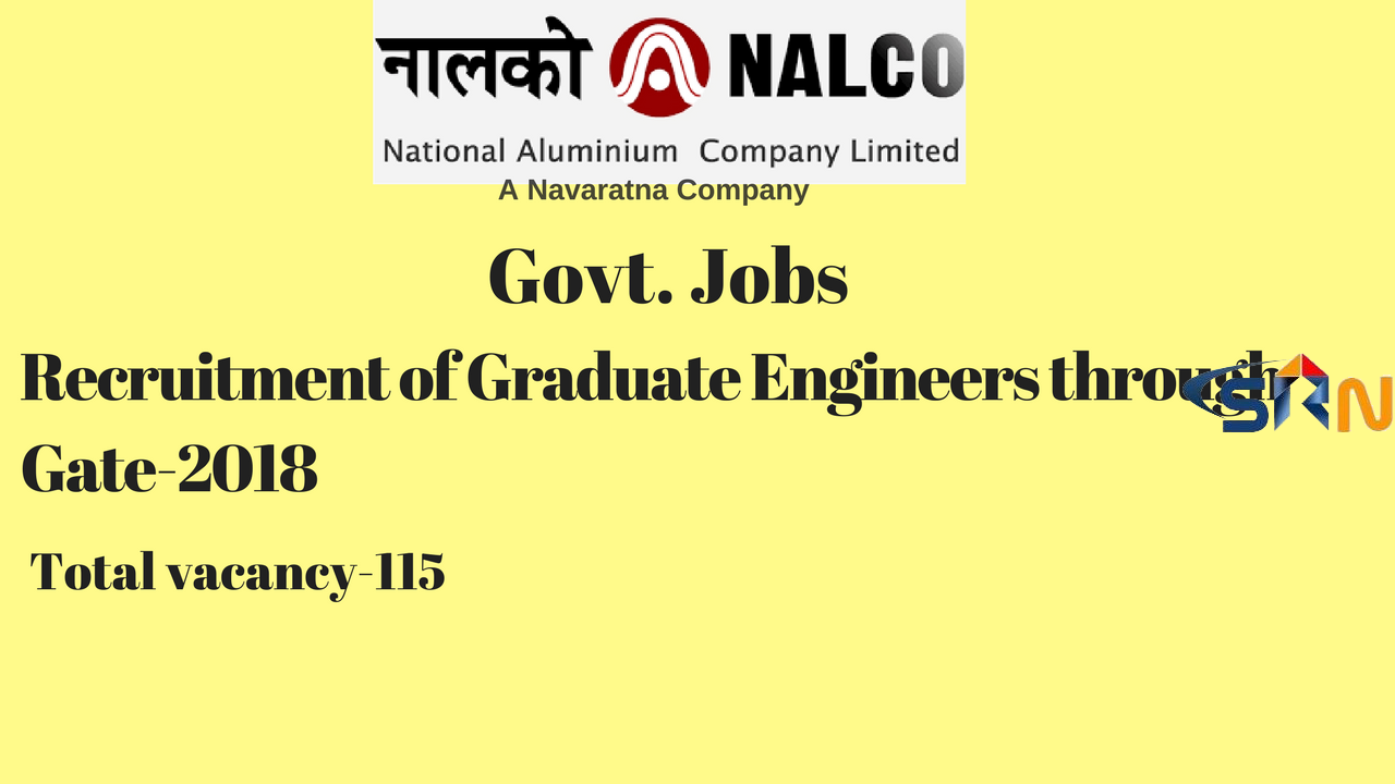 NALCO Recruitment 2018 – Apply Online for 115 Graduate Engineer Posts