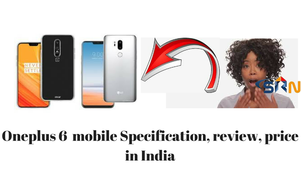 Oneplus6 mobile Specification review price in India