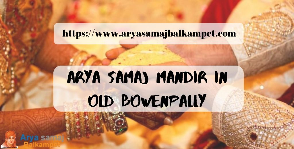 Arya Samaj Weddings in Old Bowenpally Hyderabad