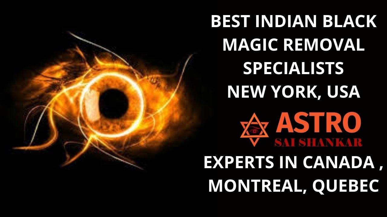 Black Magic Removal Specialists Experts Canada USA