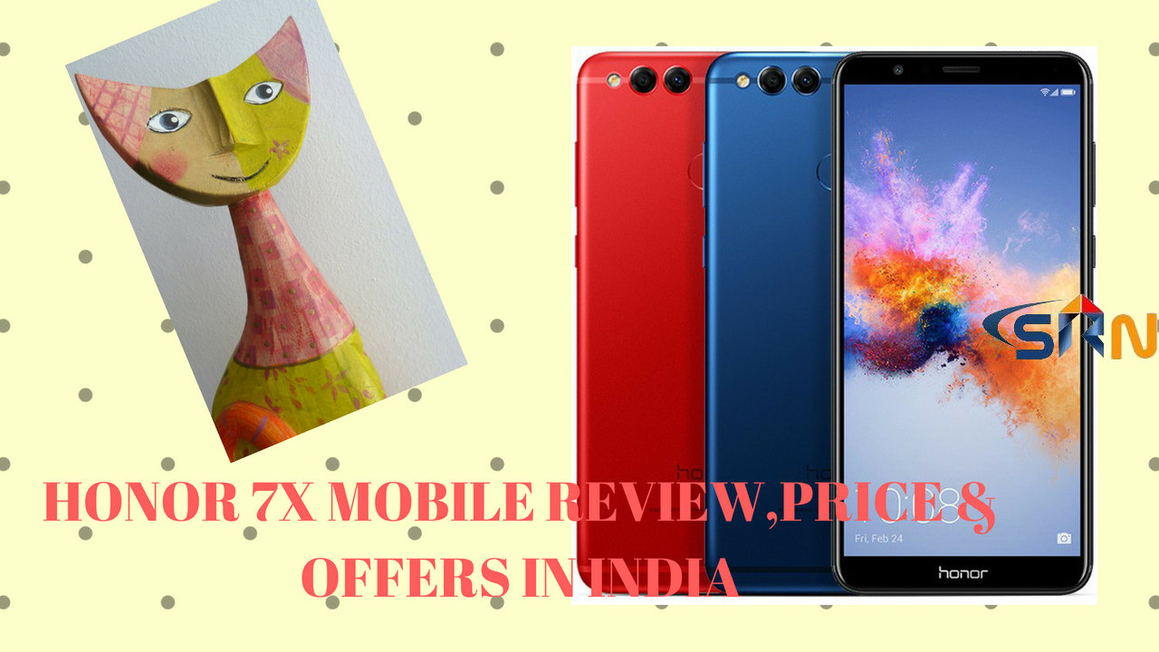 Honor 7X mobile review,price and offers in India