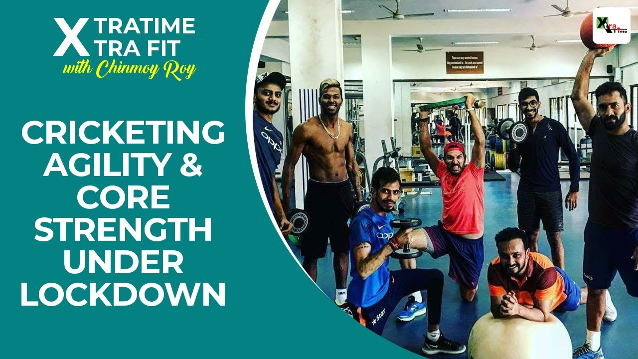 Cricketing agility and core strength under lockdown