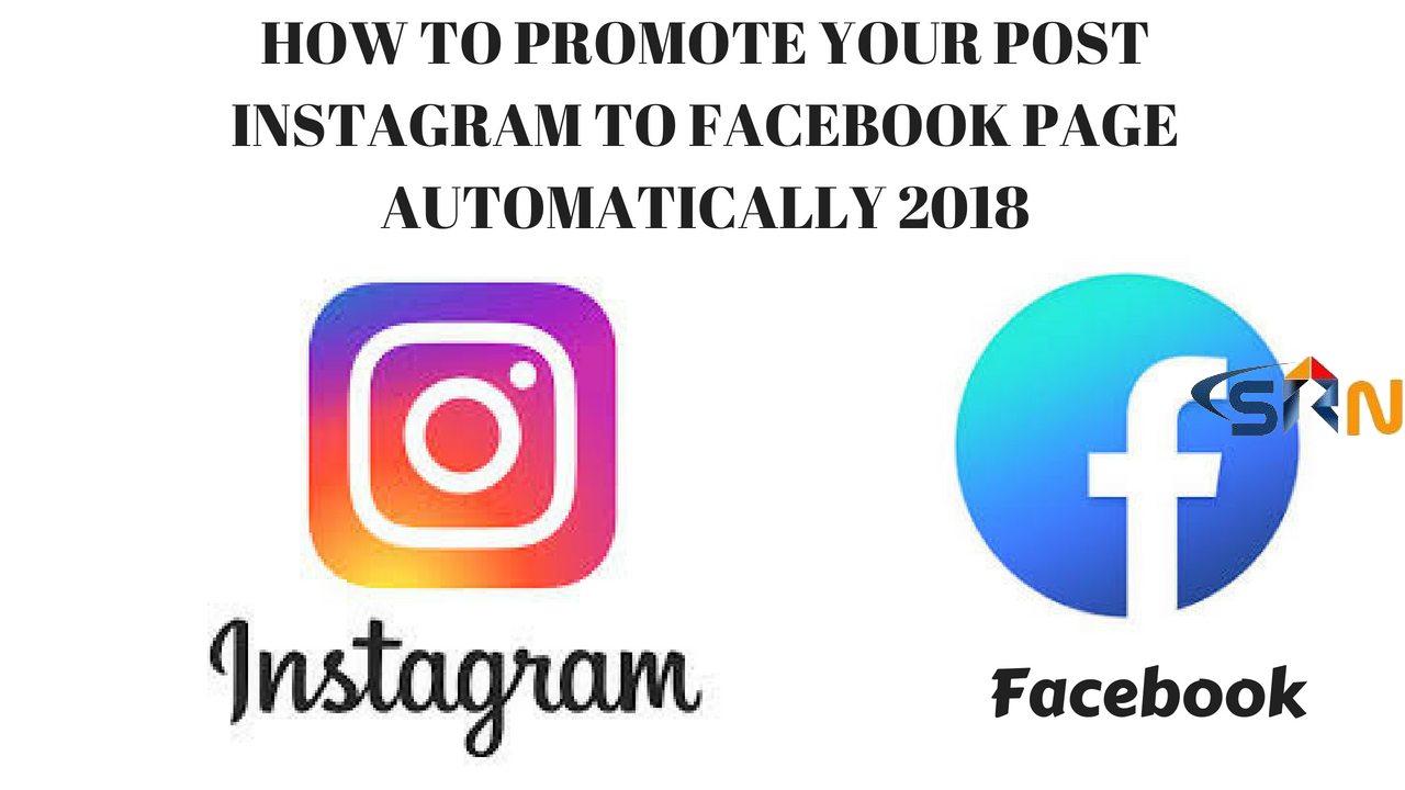 How to promote your post instagram to facebook page automatically 2018