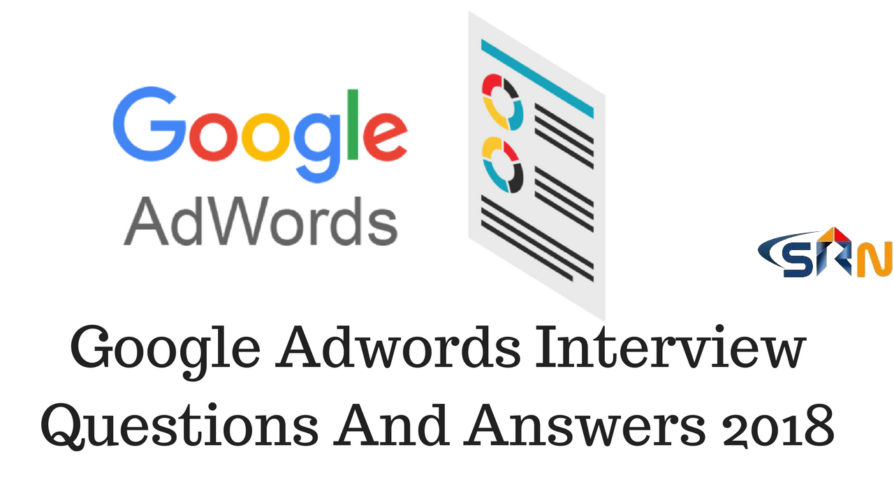 Google Adwords Interview Questions And Answers 2018