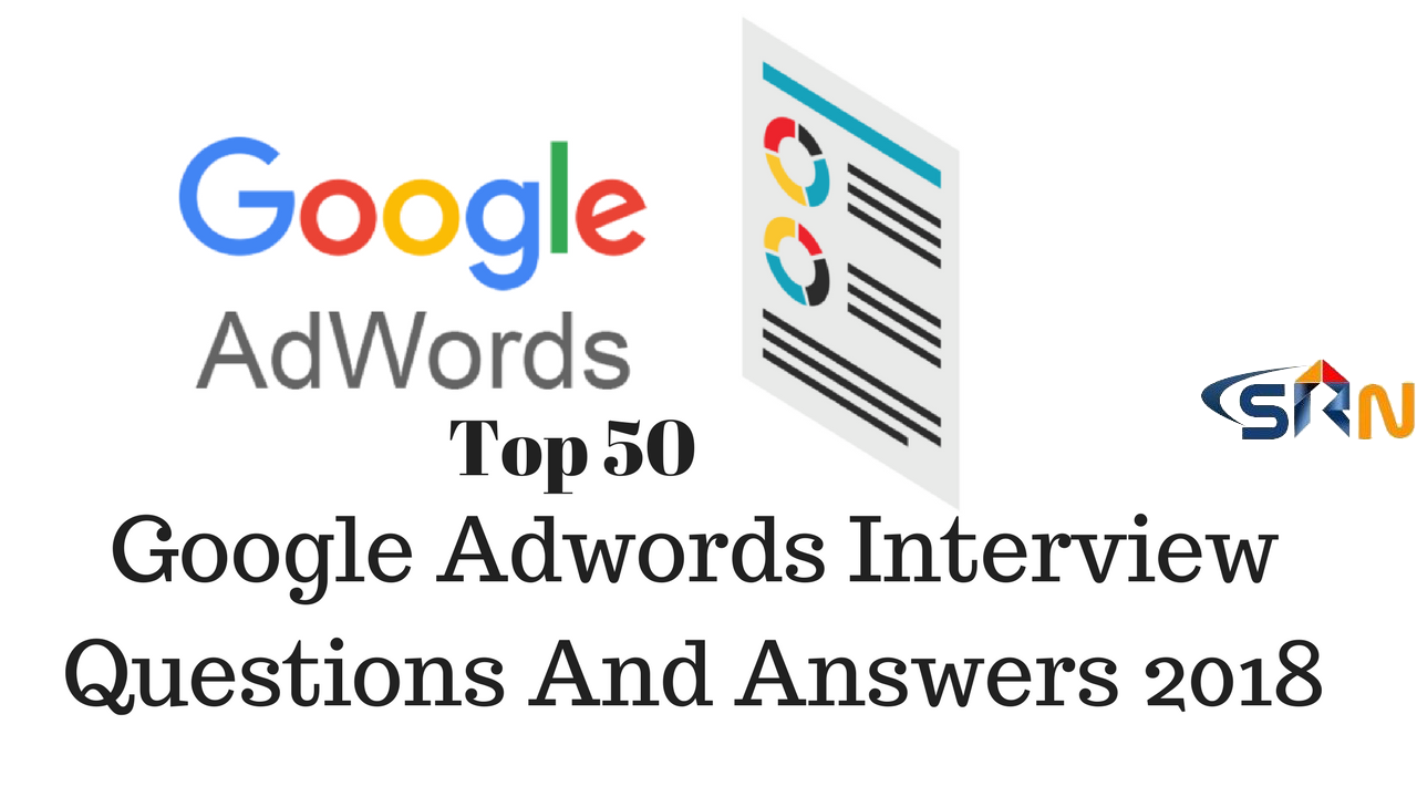 Top 50 Google Adwords interview questions and answers 2018