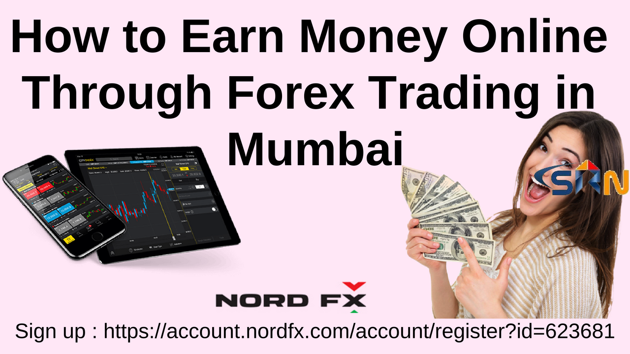 How to Earn Money Online Through Forex Trading in Mumbai