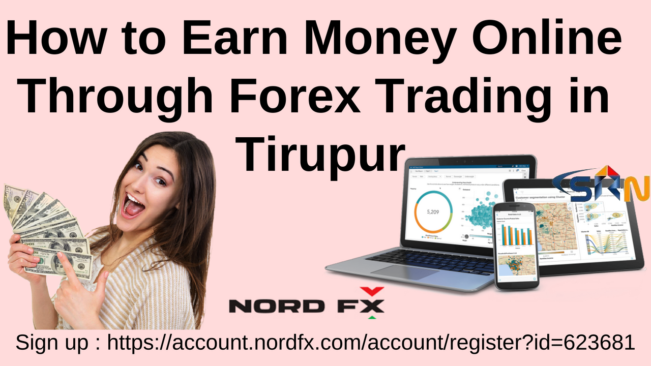 How to Earn Money Online Through Forex Trading in Tirupur