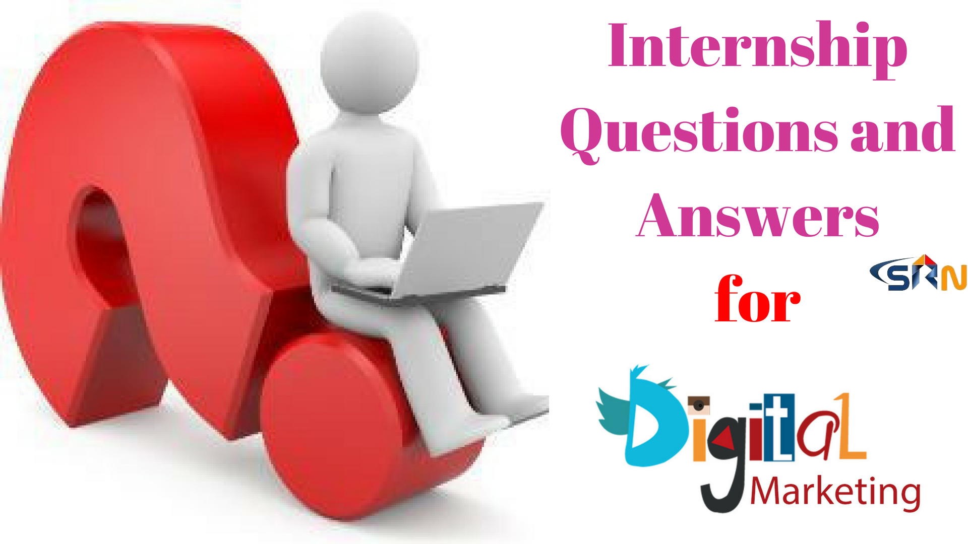 Commonly asked Digital Marketing Internship Questions and Answers