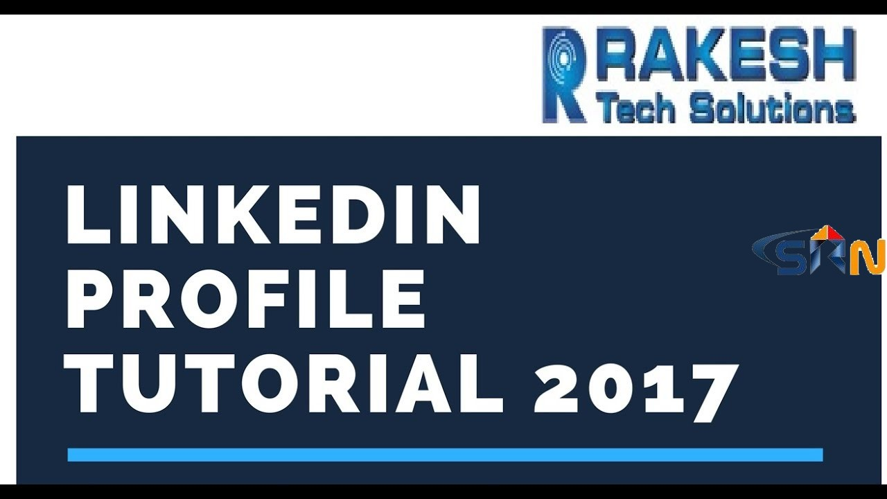 How to Make a Great LinkedIn Profile Tutorial