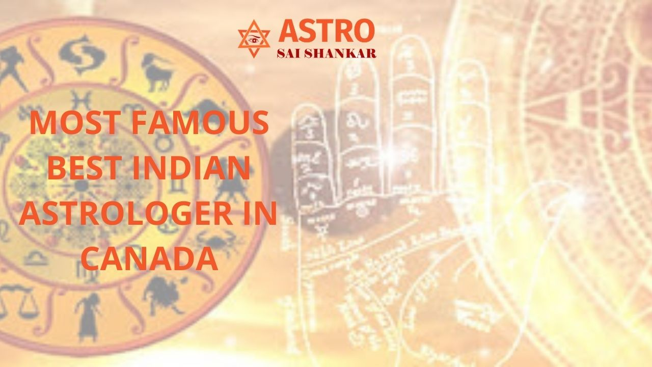 Most famous best Indian astrologer in Canada