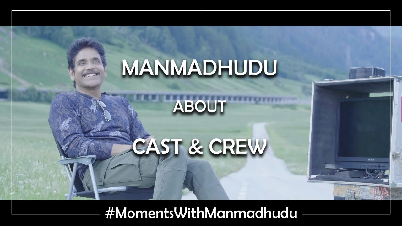 Actor Nagarjuna about Manmadhudu 2 Movie Cast and Crew