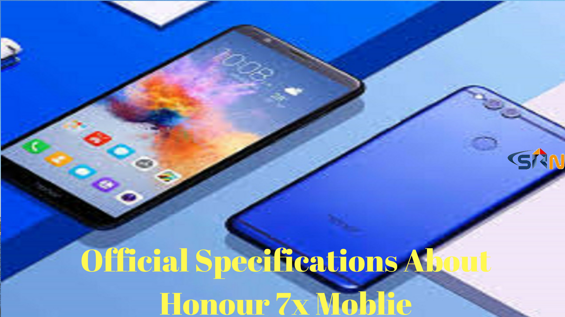 Official Specifications About Honour 7x Mobile