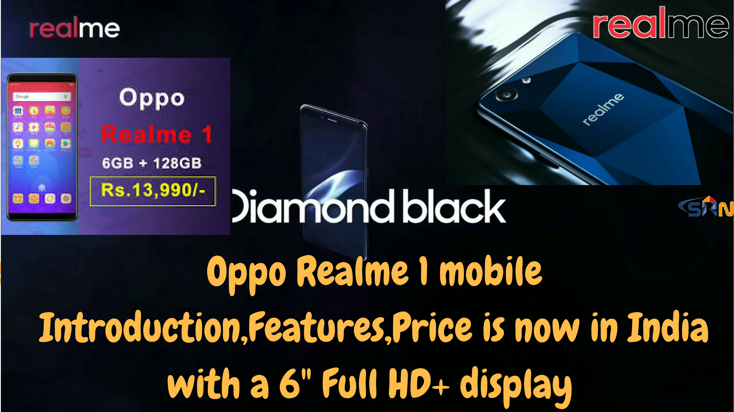 Oppo Realme 1 mobile Introduction,Features,Price is now in India with a 6 Full HD+ display