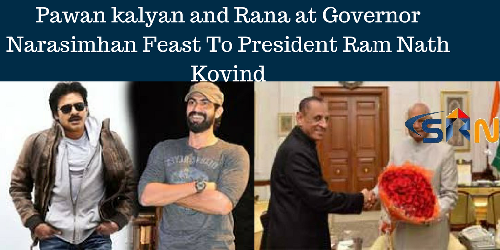 Pawan kalyan and Rana at Governor Narasimhan Feast To President Ram Nath Kovind