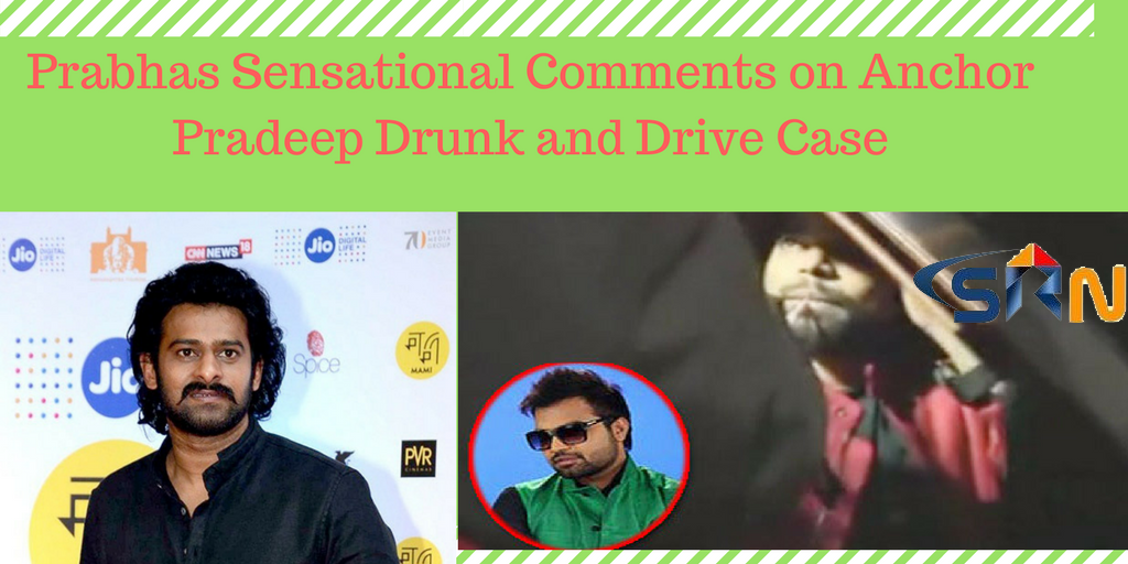 Prabhas Sensational Comments on Anchor Pradeep Drunk and Drive Case