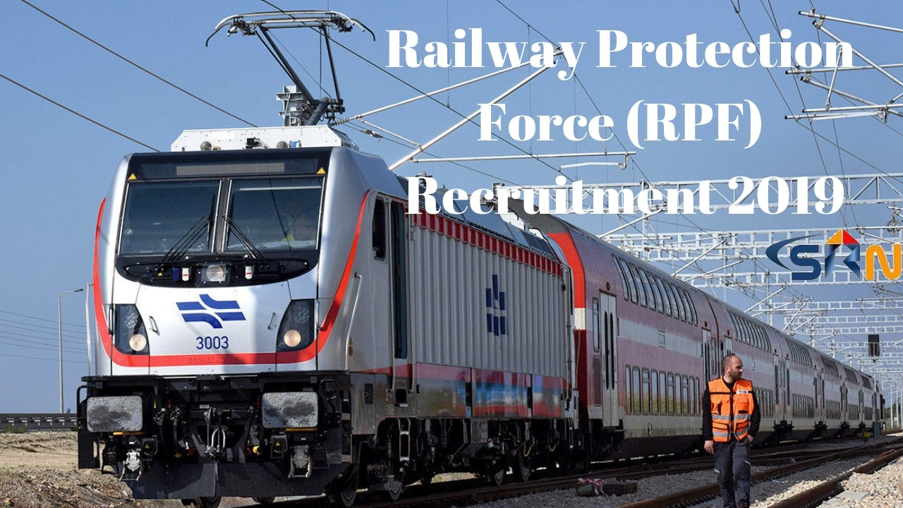 Railway Protection Force (RPF) Recruitment 2019