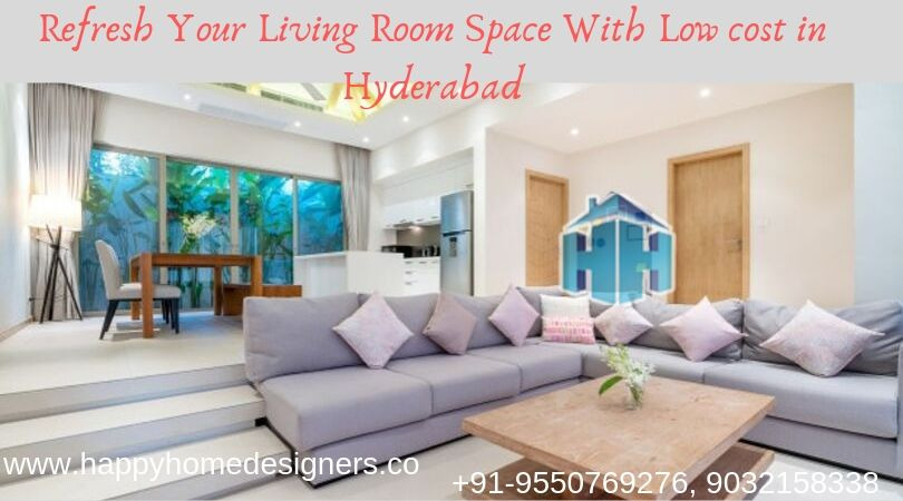 Refresh Your Living Room Space With Low cost in Hyderabad