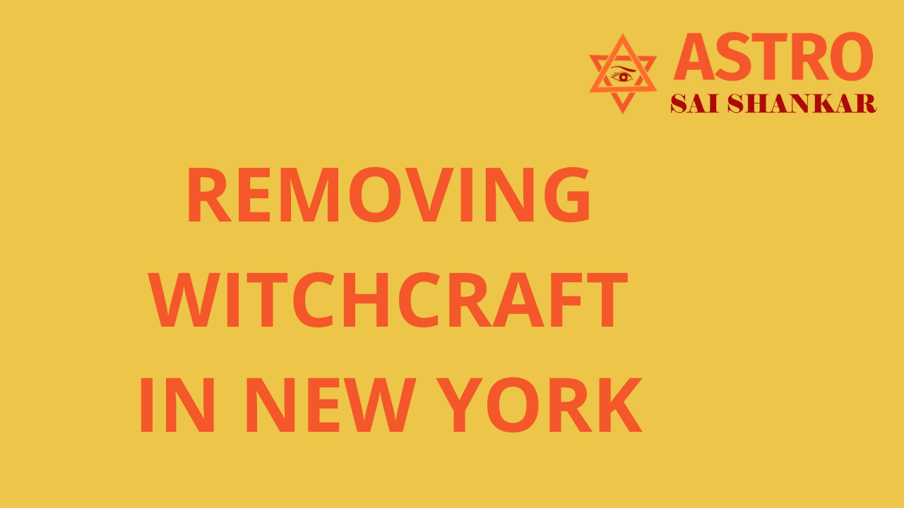 Removing Witchcraft in New York United States