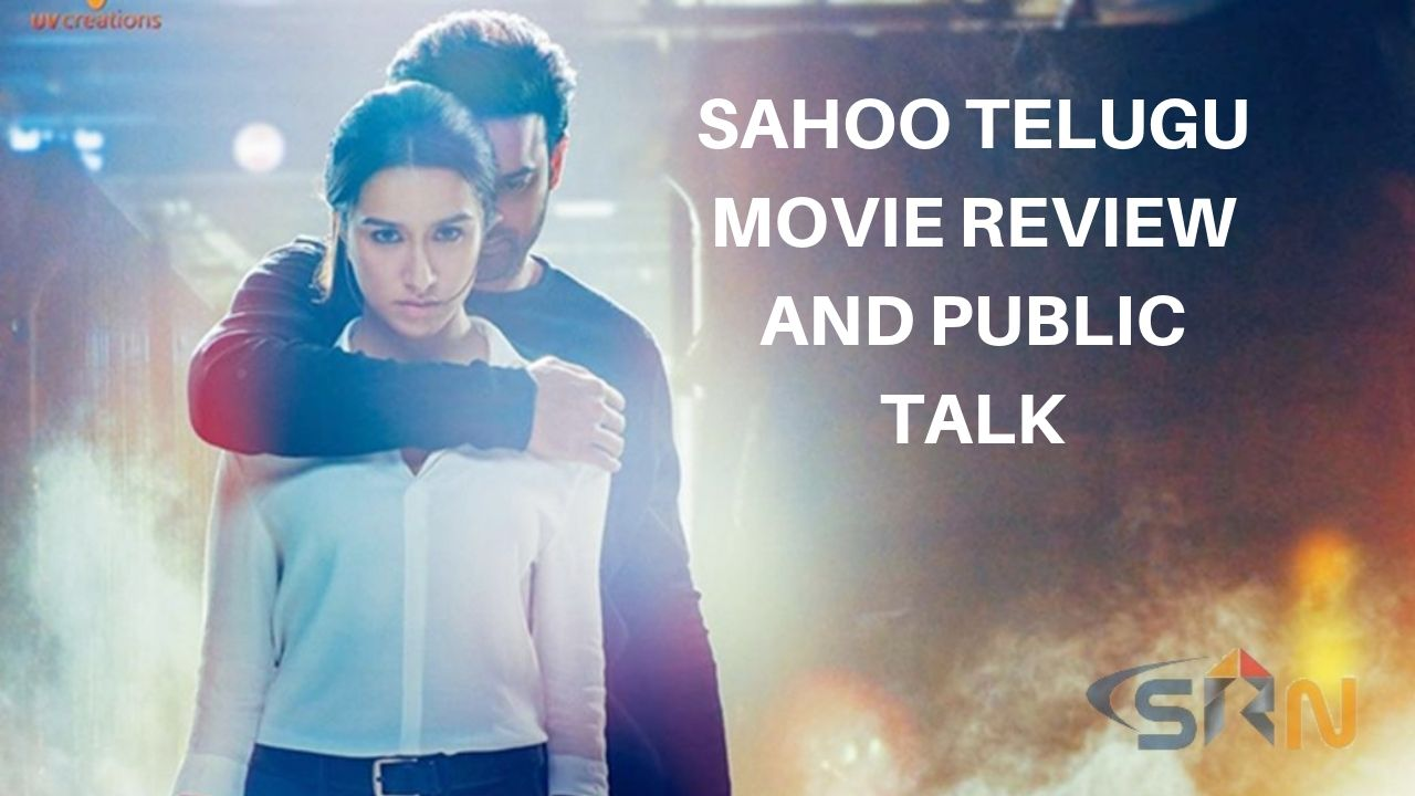 Sahoo telugu Movie Review and Rating