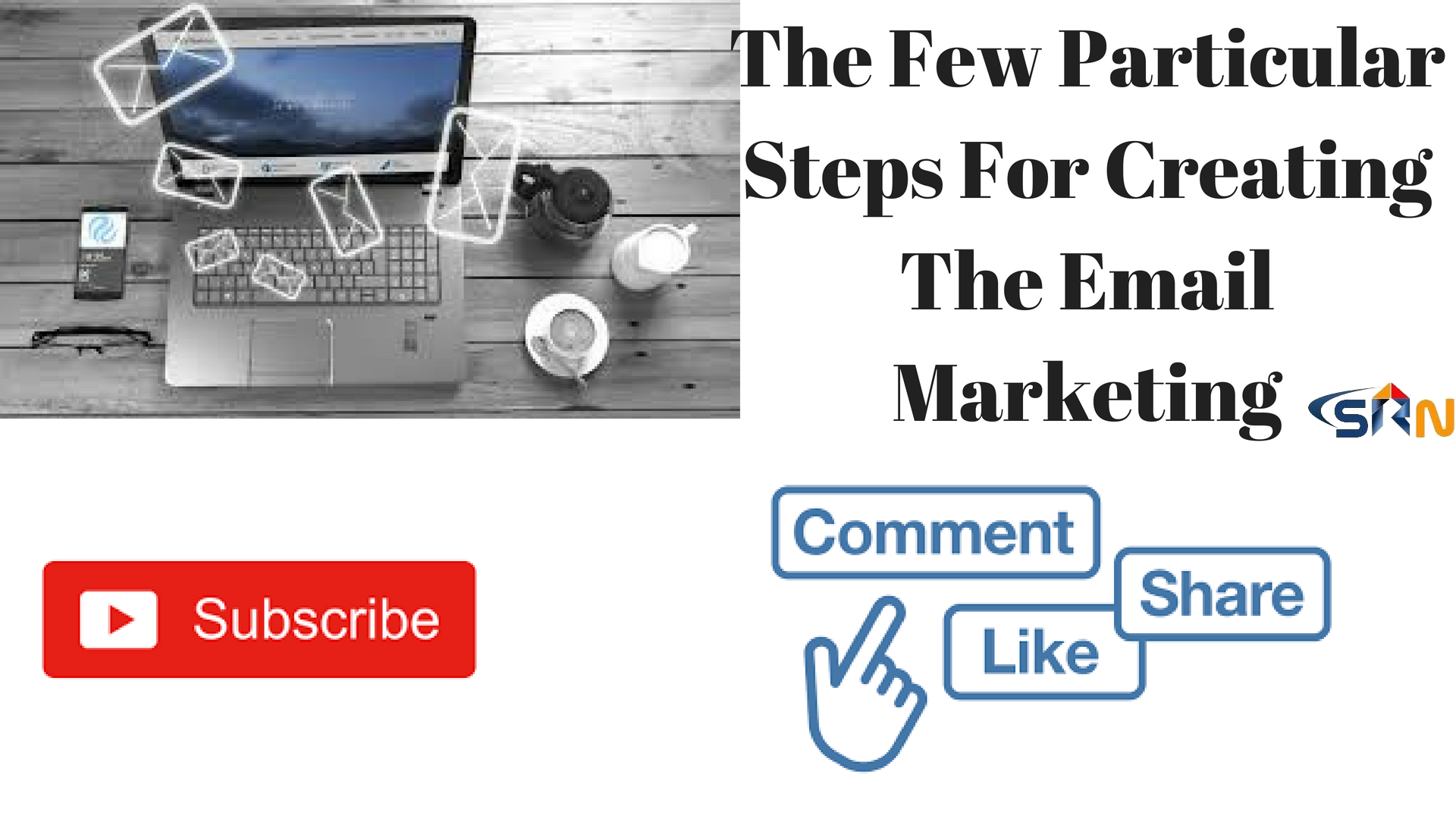 The Few Particular Steps For Creating The Email Marketing