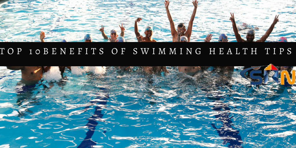 Top 10 Benefits of Swimming Health Tips