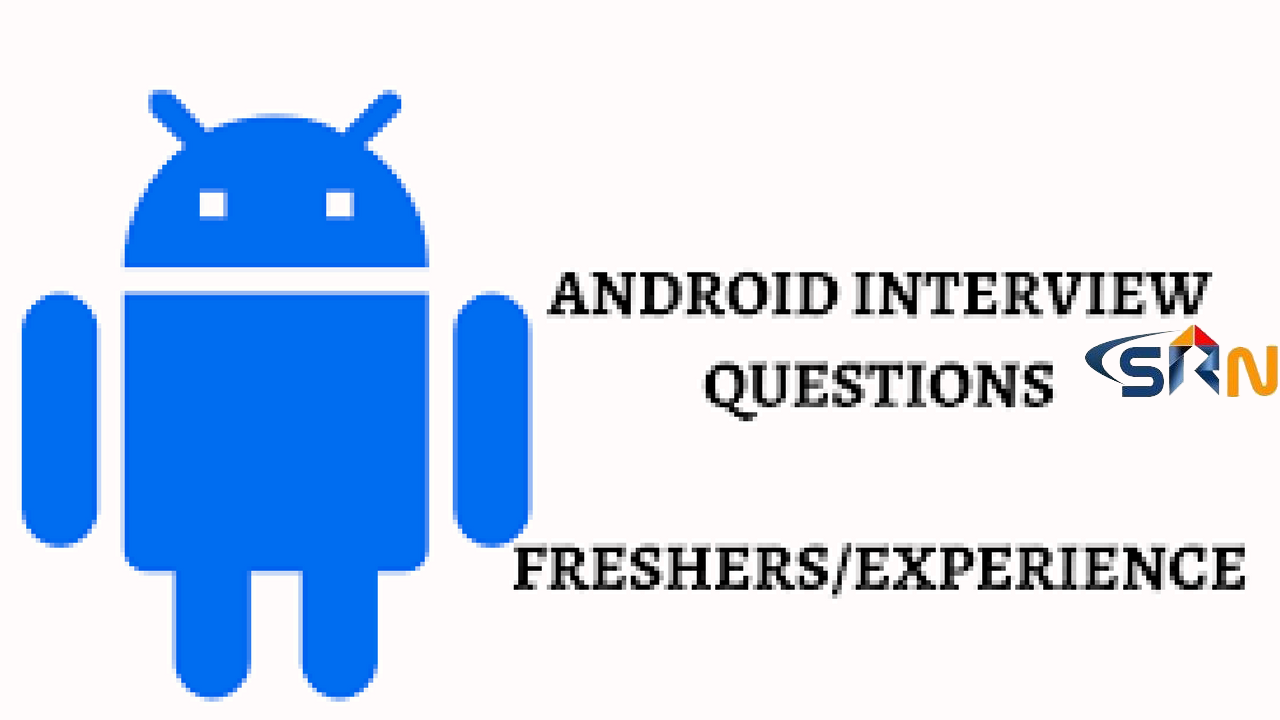 Top Android Interview Questions and Answers for 2018