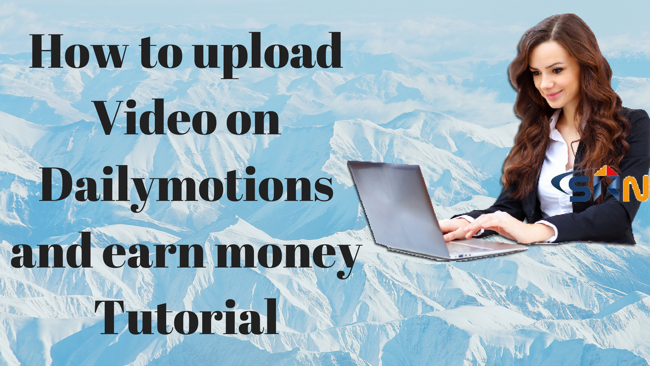 How to upload Video on Dailymotions and earn money Tutorial
