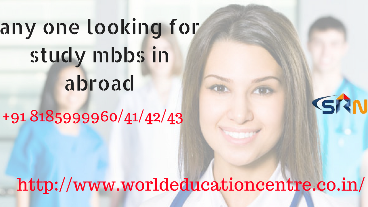 any one looking for study mbbs in abroad
