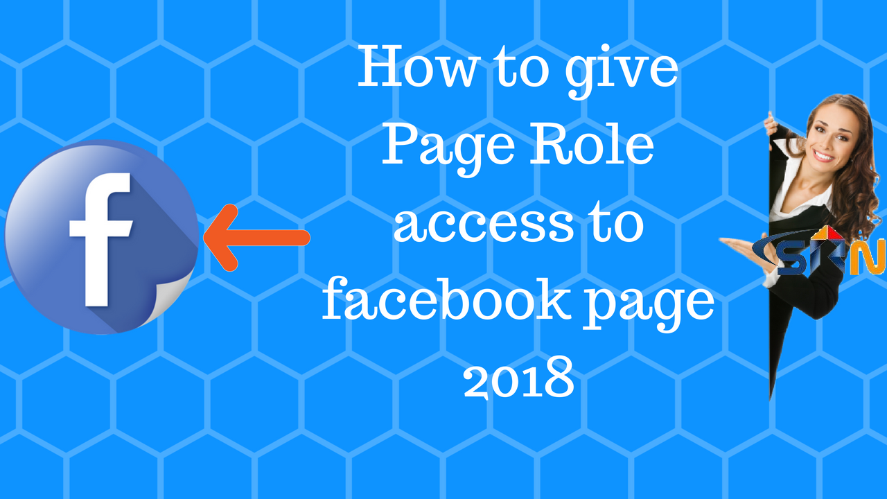 How to give Page Role access to facebook page 2018