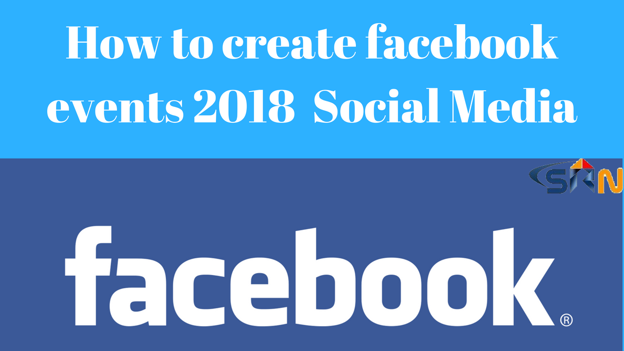 How to create facebook events on  Social Media 2018