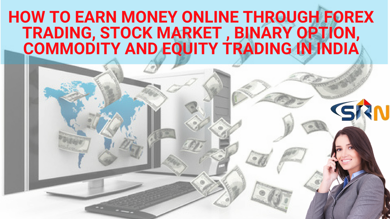 How to earn money online through Trading 2018